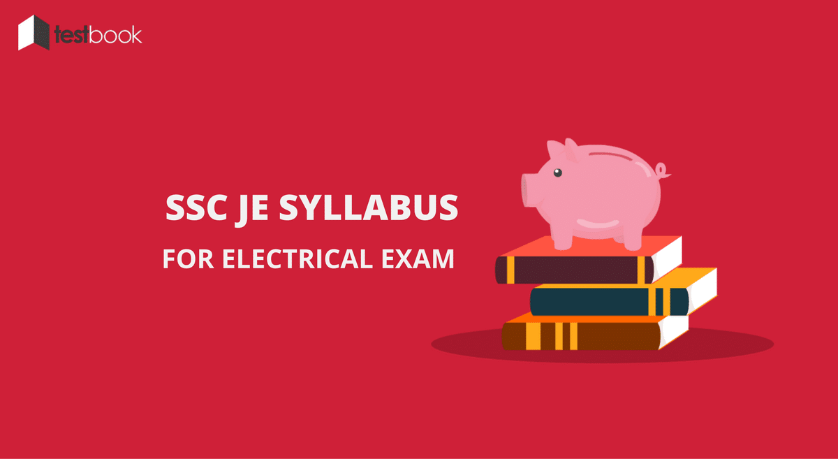 Detailed SSC JE Syllabus for Electrical Exam 2016 with Study Guide