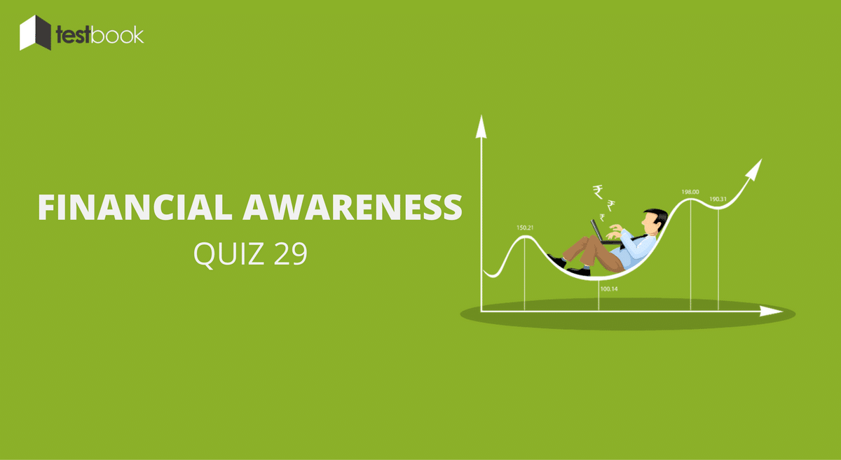 Financial Awareness Quiz 29 for Banking & Other Exams