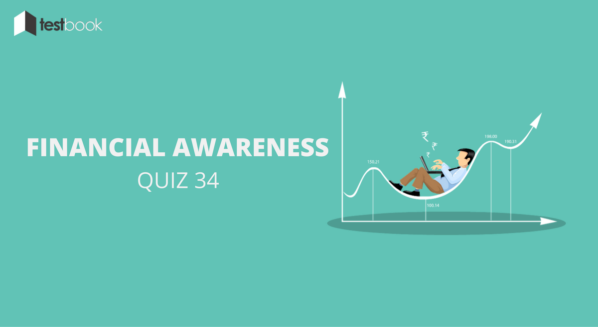 Financial Awareness Quiz 34 for Banking & Other Exams