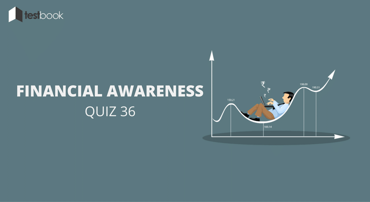 Financial Awareness Quiz 36 for Banking & Other Exams