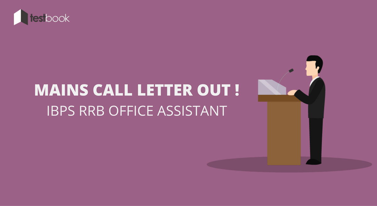IBPS RRB Office Assistant Call Letter for Mains Exam 2016 Released!