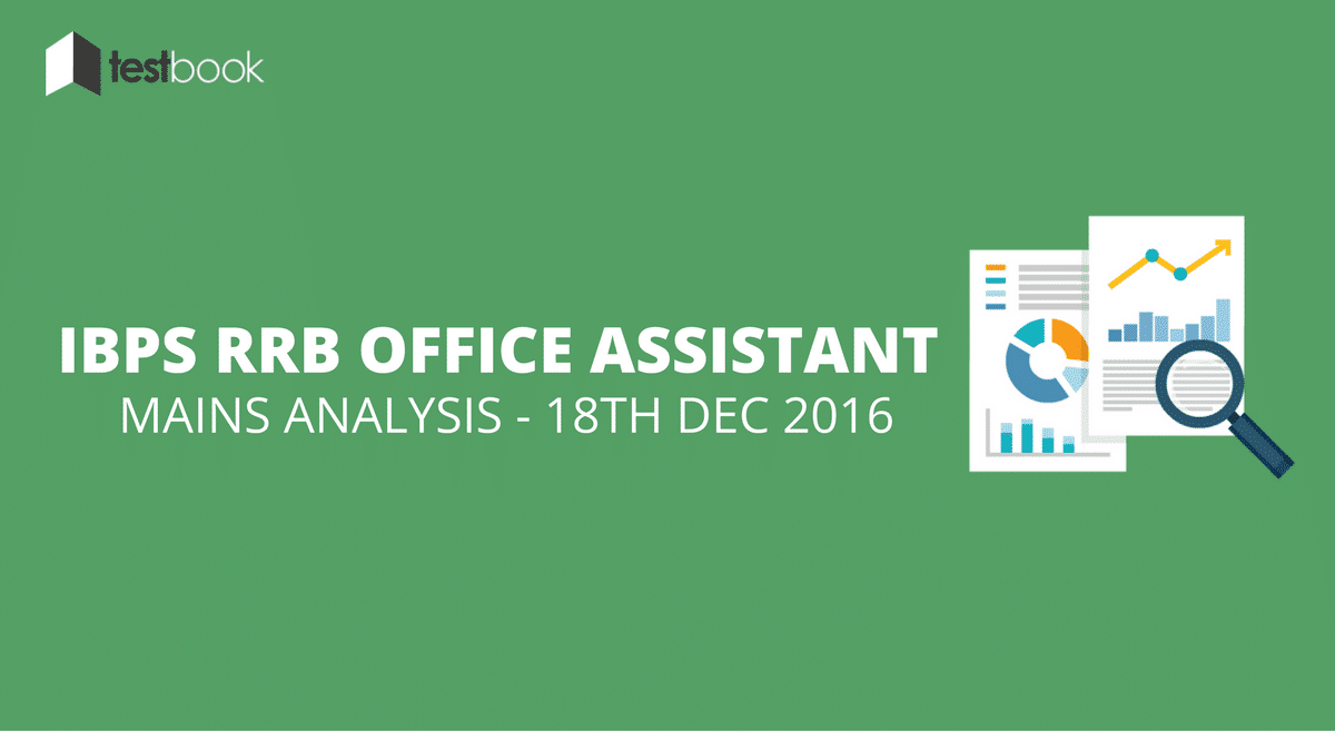 IBPS RRB Office Assistant Mains Analysis - 18th December 2016
