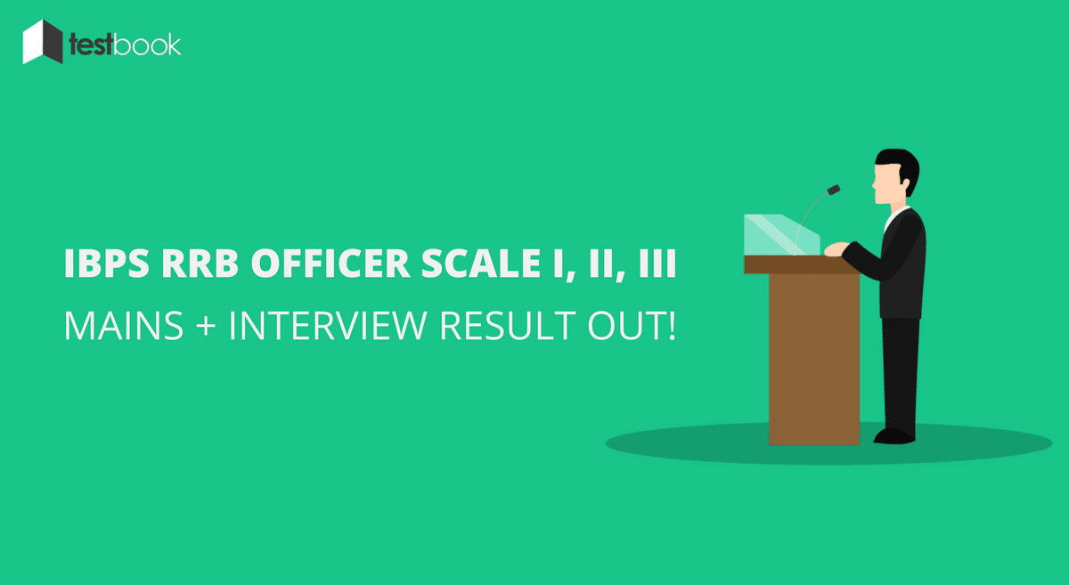 IBPS RRB Officer Scale I Results for Mains + Interview 2016 - Announced!
