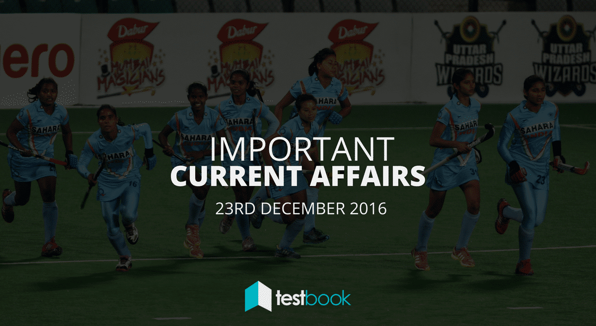 Important Current Affairs 23rd December 2016 with PDF