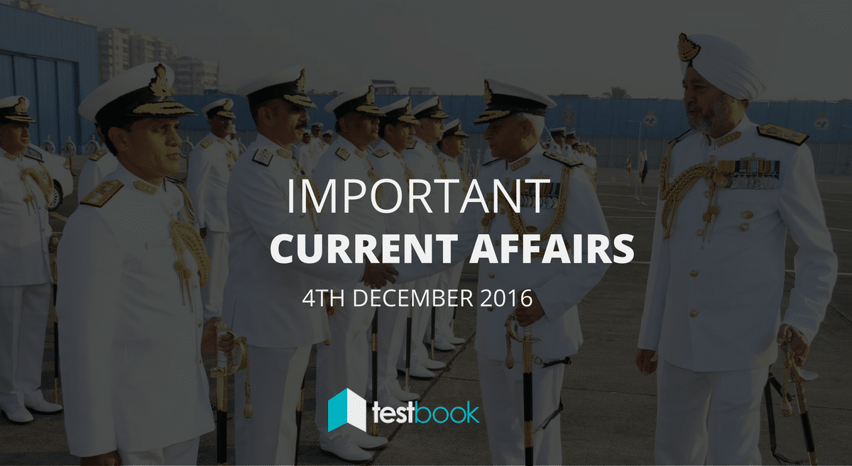 Important Current Affairs 4th December 2016 with PDF