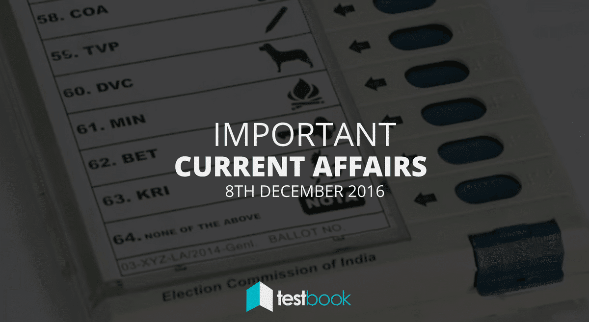 Important Current Affairs 8th December 2016 with PDF