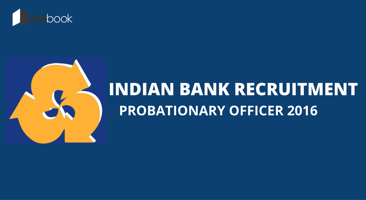 Indian Bank Recruitment Notification for PO - Apply Here!