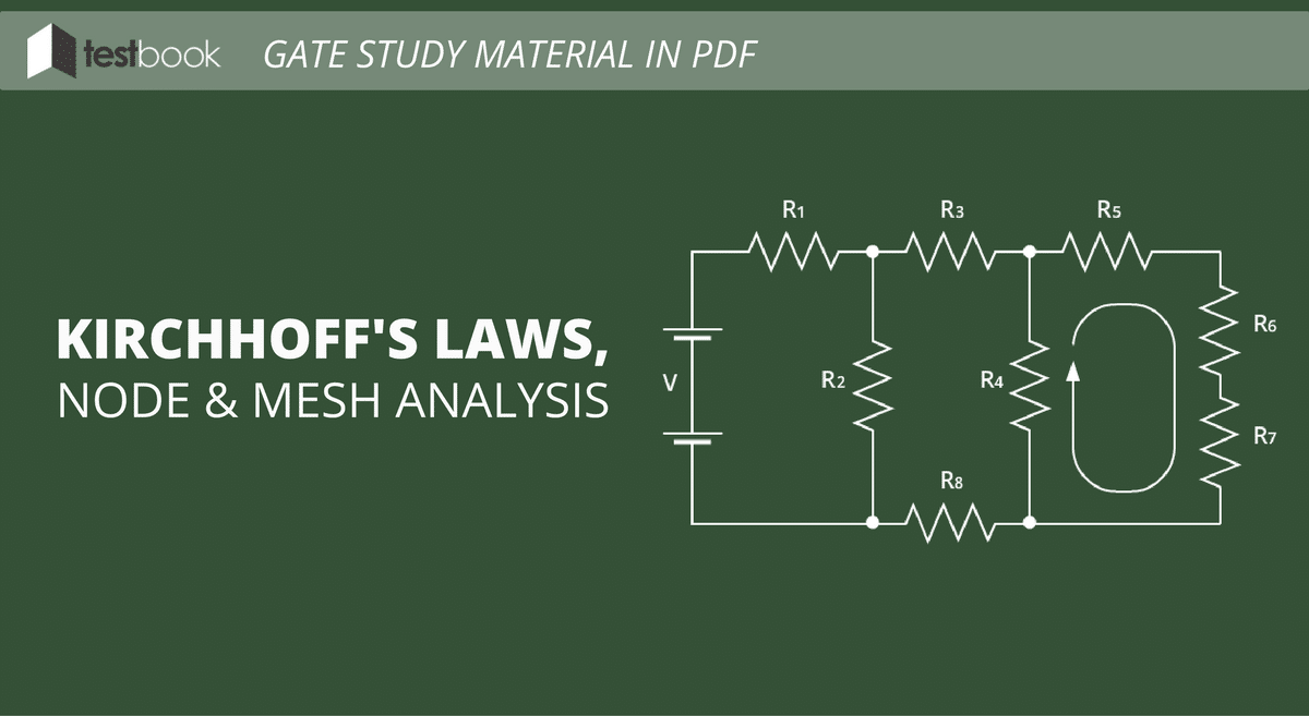 Kirchhoffs Laws, Node and Mesh Analysis - GATE Study Material in PDF