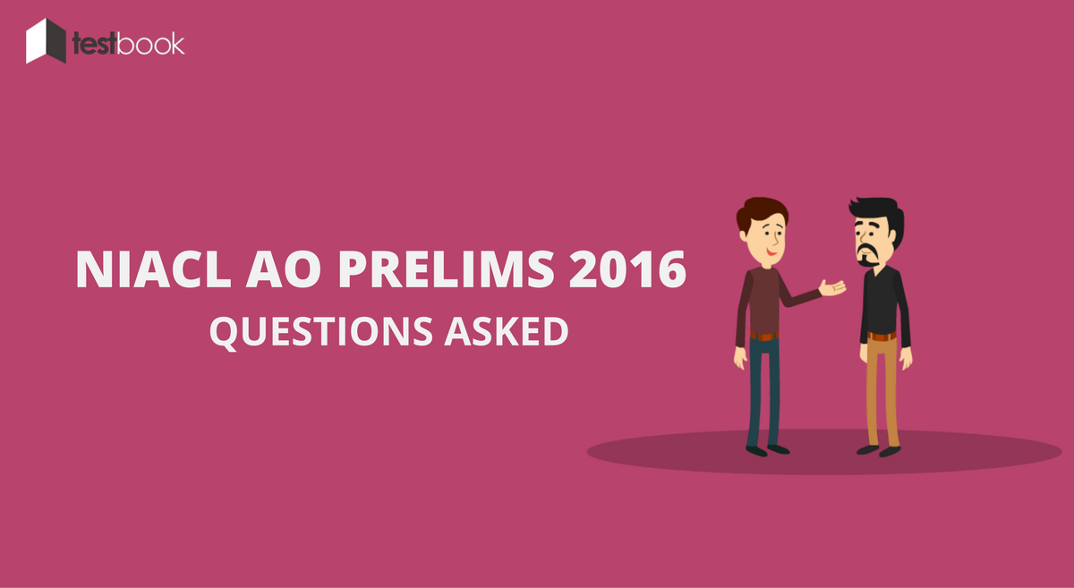 NIACL AO Questions Asked - Prelims 2016