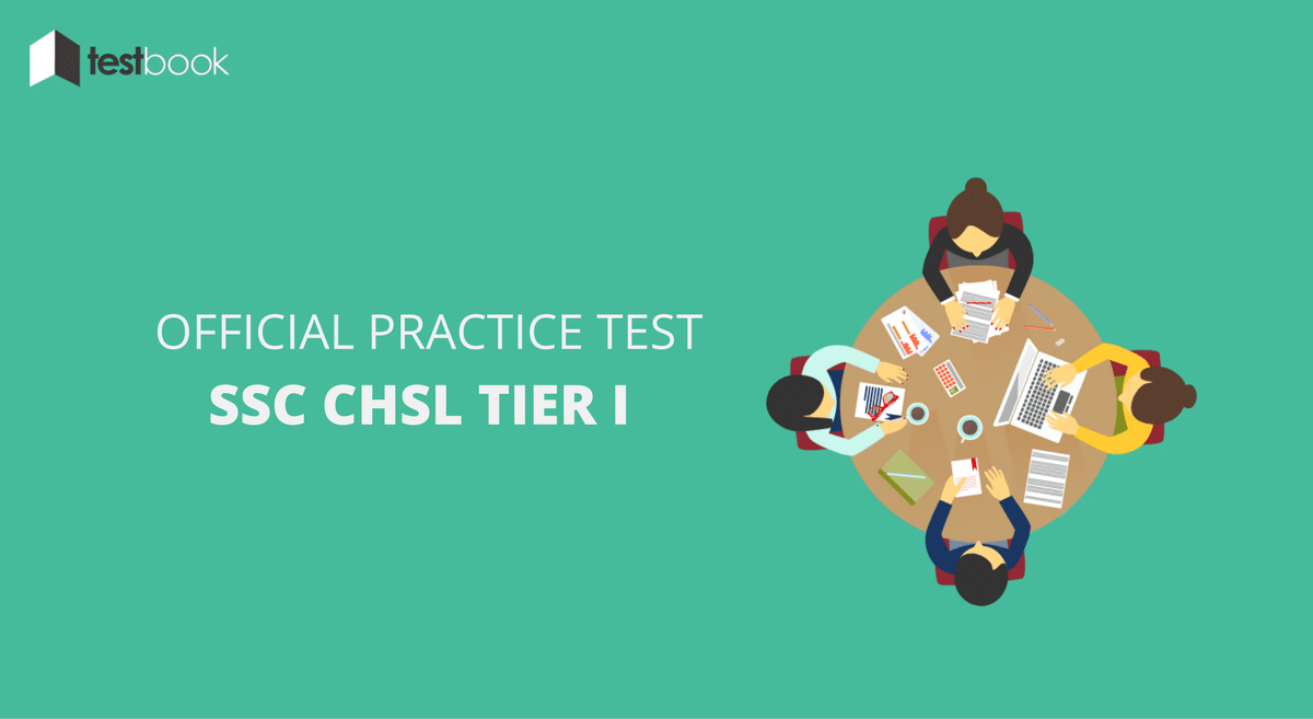 Official SSC CHSL Practice Test for Tier I Exam