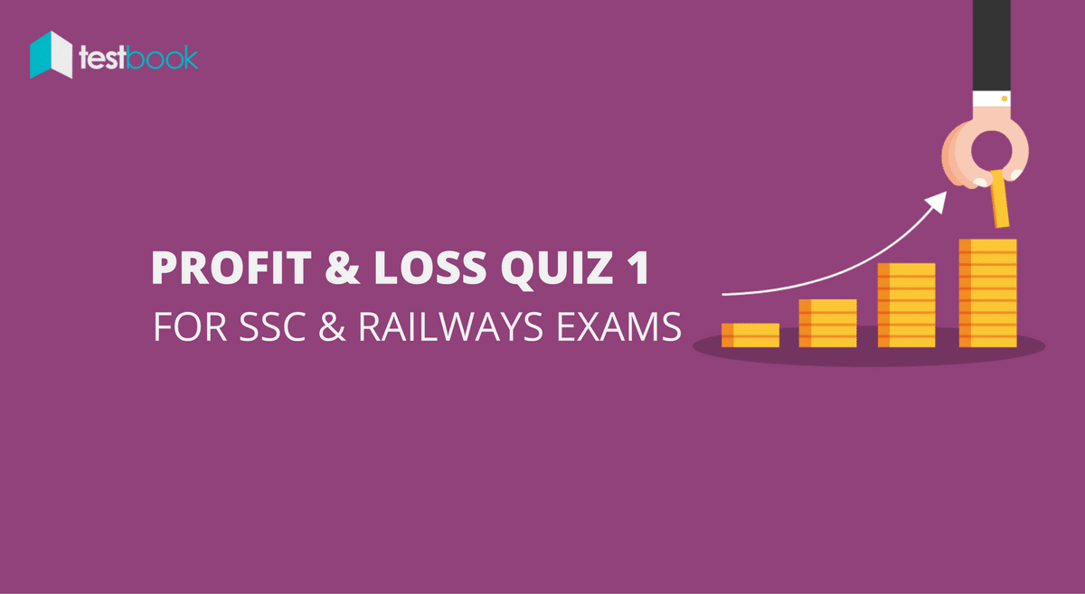 Profit and Loss Quiz 1 for SSC, Railways Exams