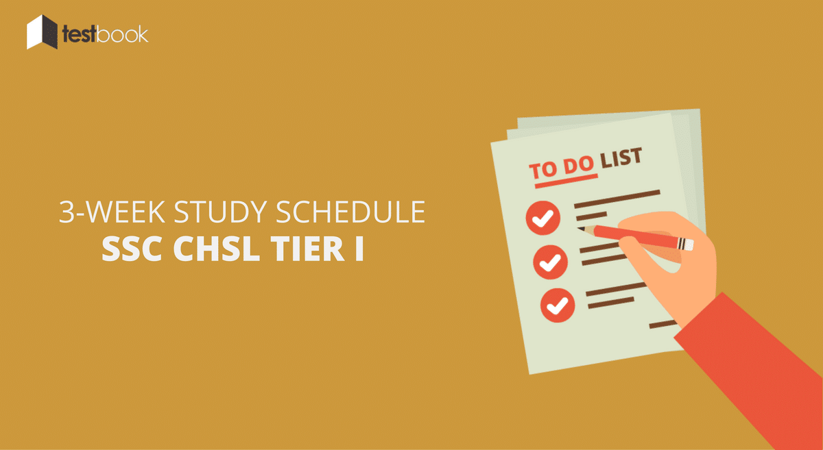 SSC CHSL Study Schedule for Tier I - Crack the Exam in 3 Weeks!