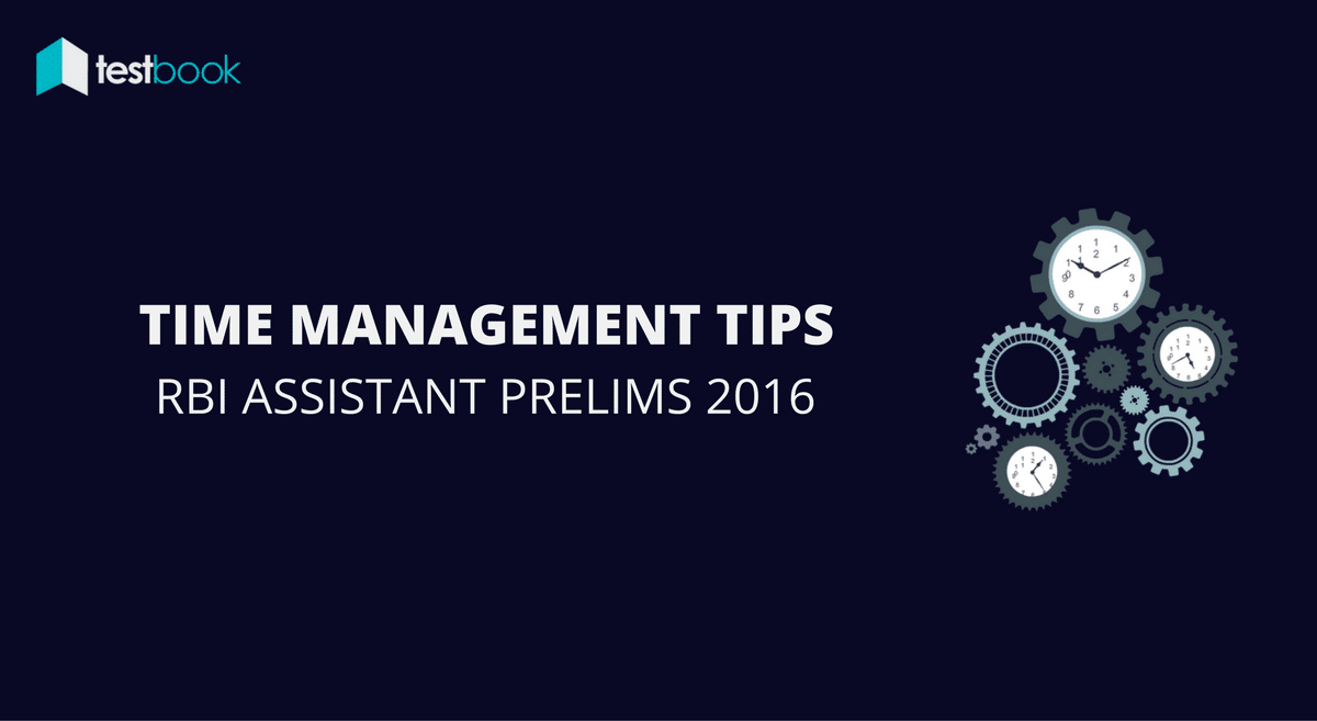 Time Management Tips for RBI Assistant Prelims 2016