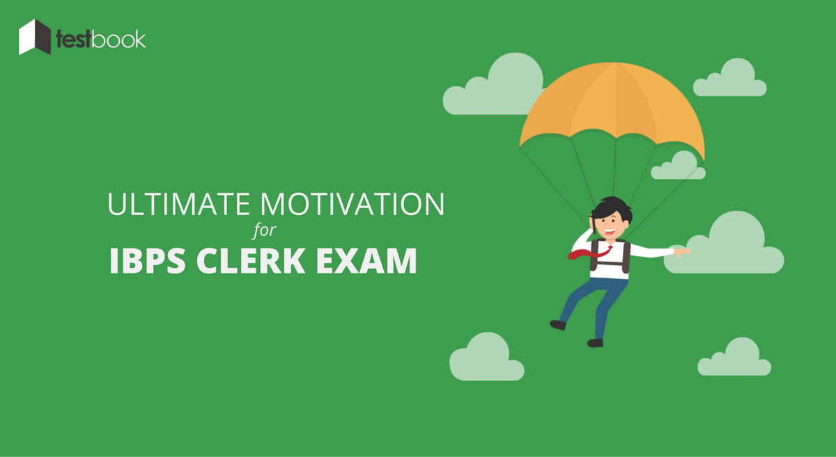 Ultimate Motivation for IBPS Clerk Mains - How to Conquer it All!