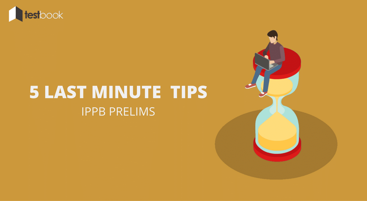 5 Expert Last Minute Tips for IPPB Prelims Exam You Can't Ignore!