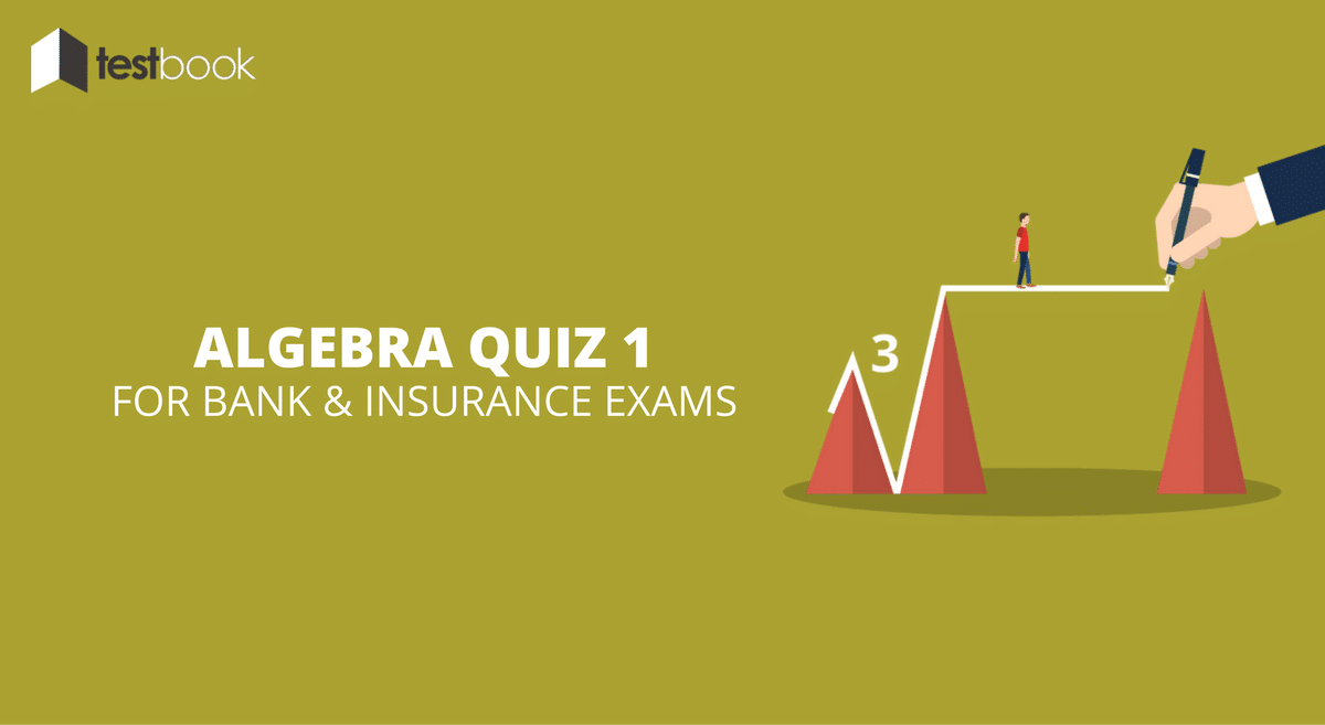 Algebra Quiz 1 for Banking & Insurance Exams