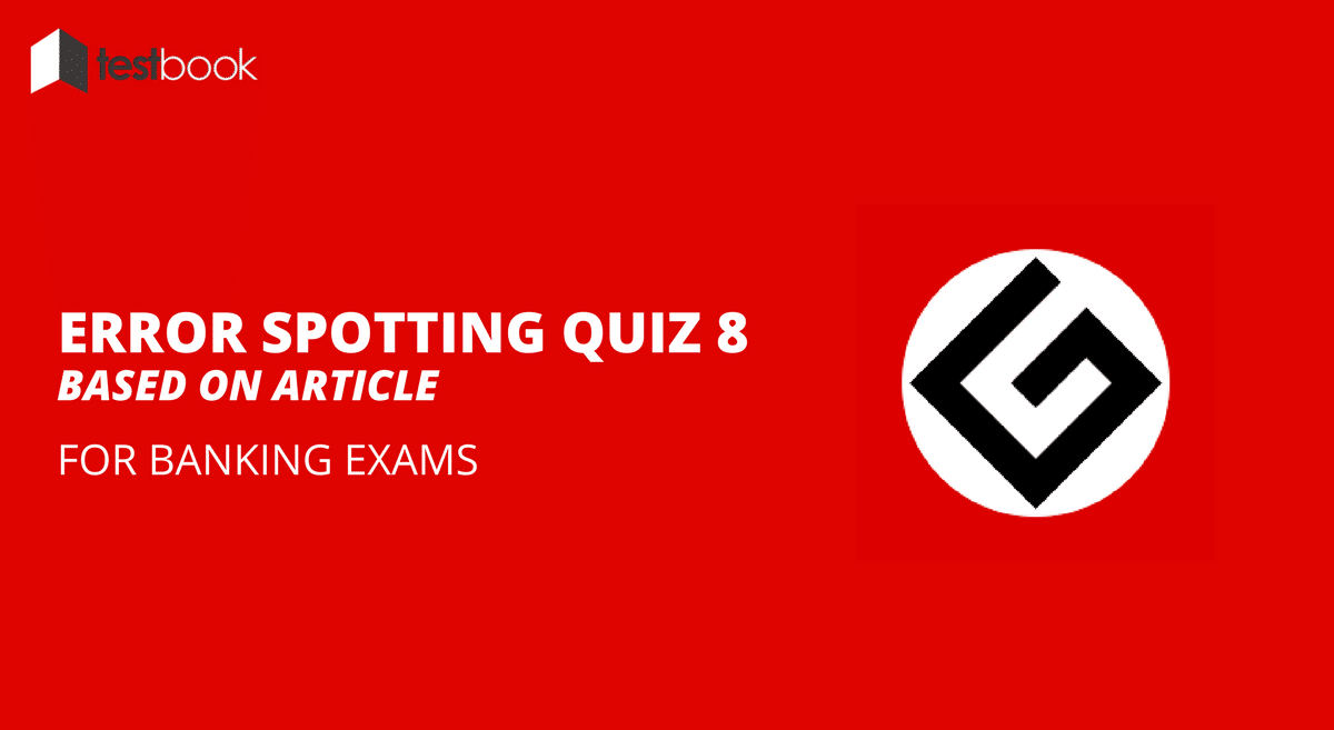 Article - Error Spotting Quiz 8 for Banking & Insurance Exams