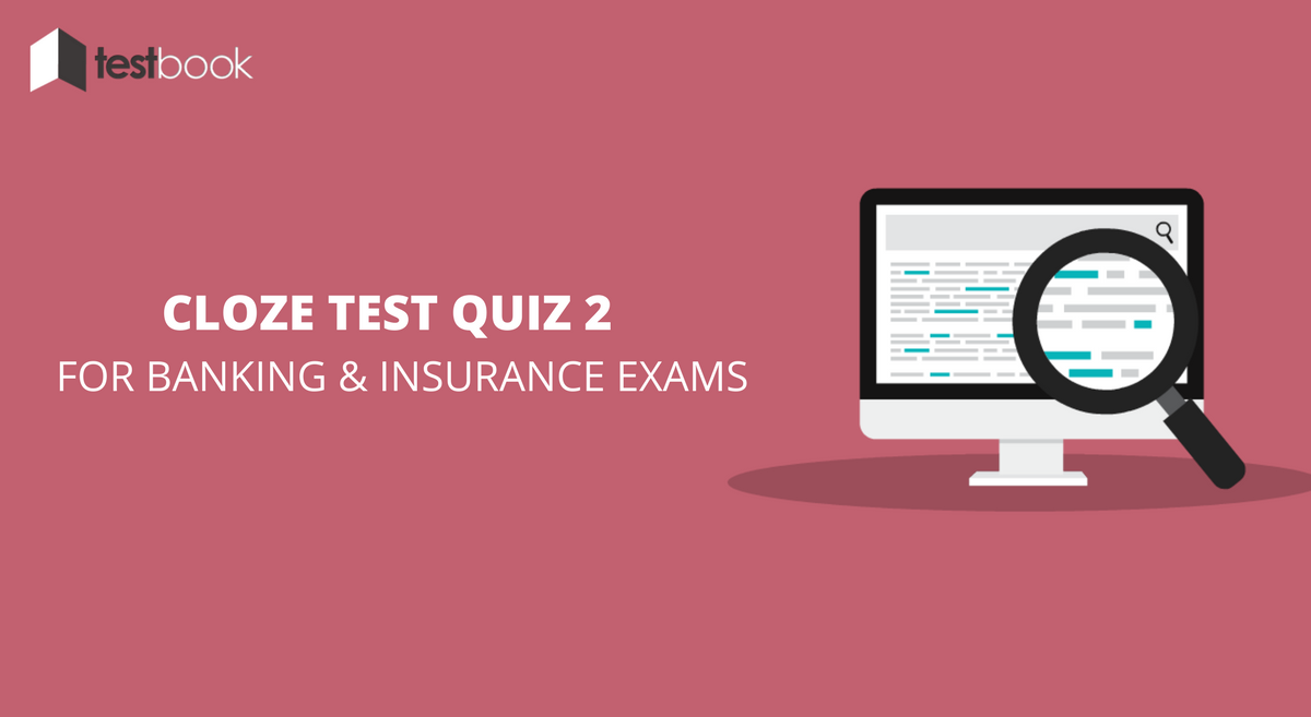 Cloze Test Quiz 2 for Banking & Insurance Exams