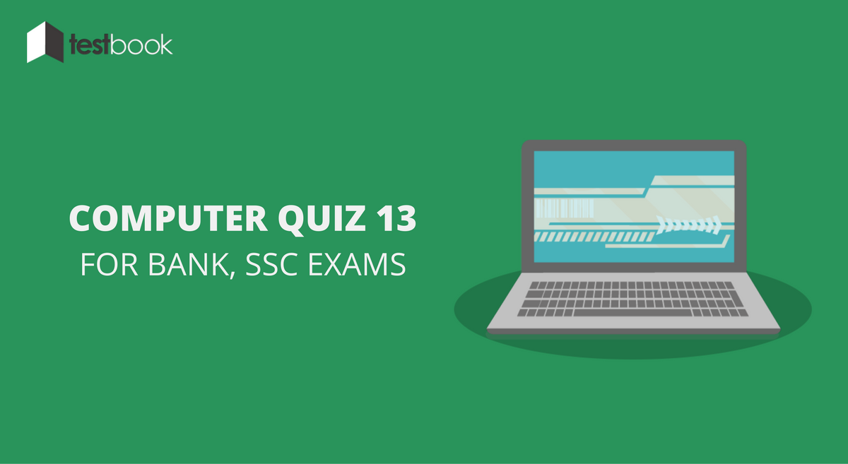 Computer Quiz 13 for Bank, SSC & Other Exams