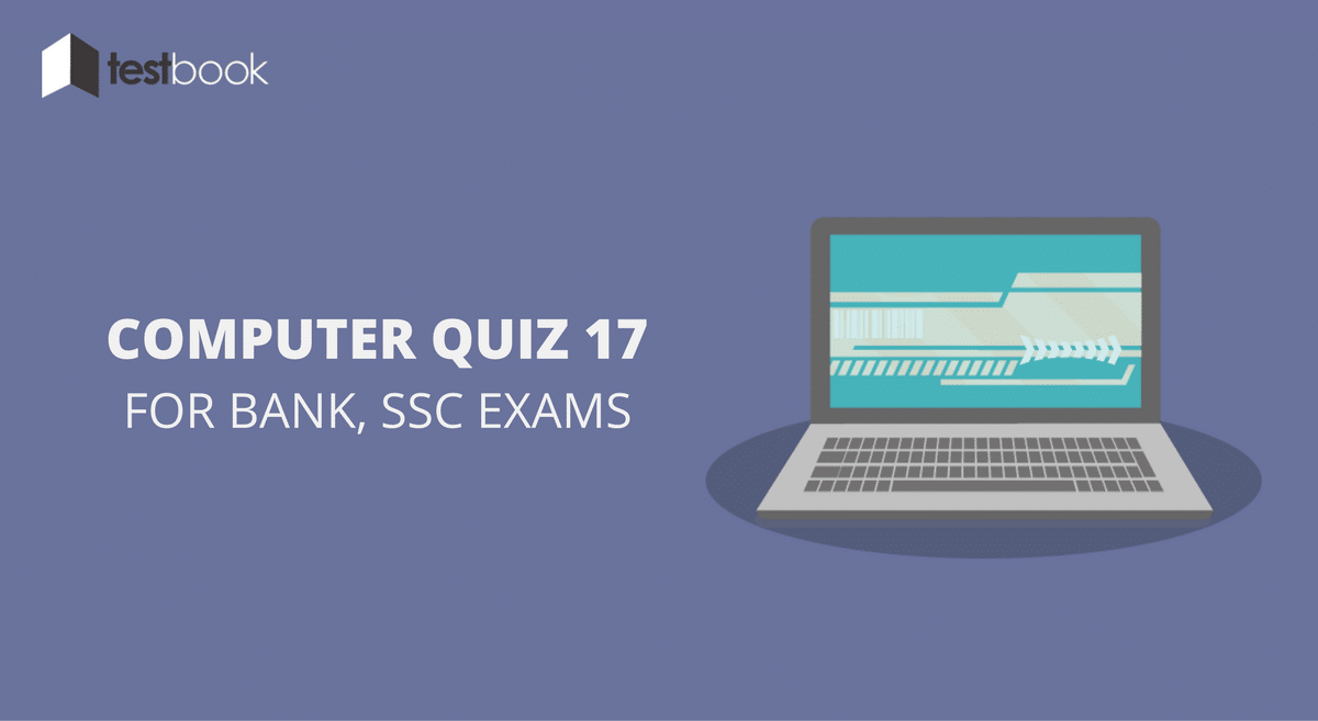 Computer Quiz 17 for Bank, SSC & Other Exams
