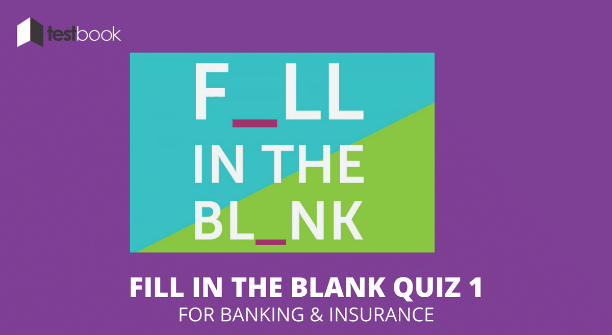Fill in the Blanks Quiz 1 for Banking & Insurance Exam