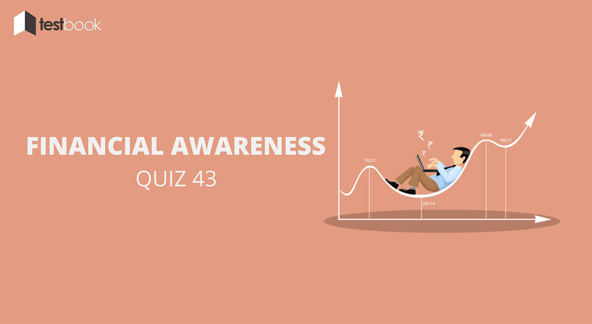 Financial Awareness Quiz 43 for Banking & Other Exams