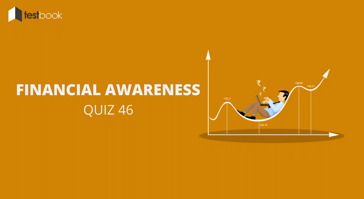 Financial Awareness Quiz 46 for Banking & Other Exams