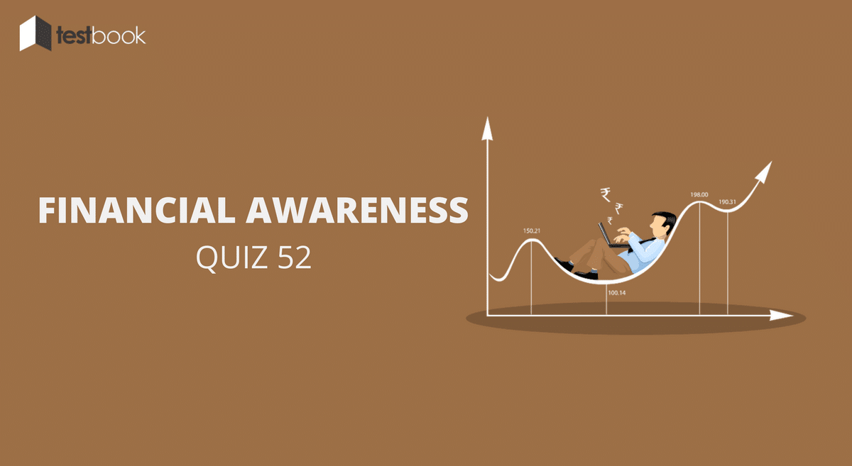 Financial Awareness Quiz 52 for Banking & Other Exams
