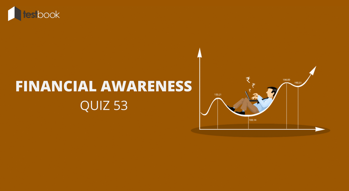 Financial Awareness Quiz 53 for Banking & Other Exams