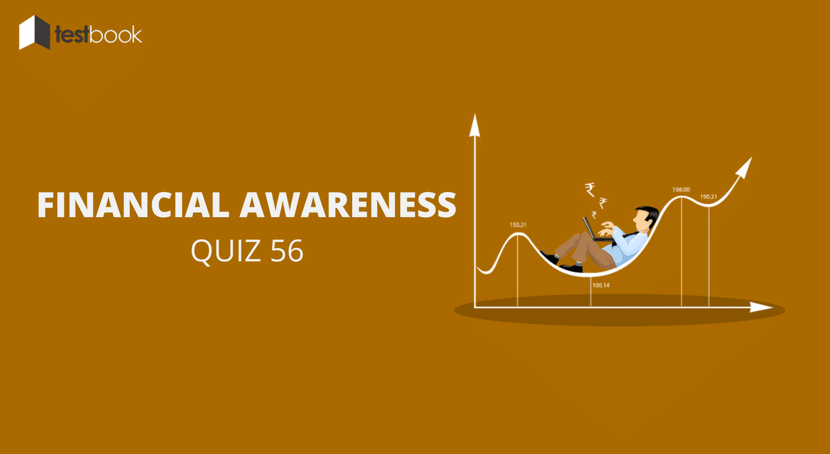Financial Awareness Quiz 56 for Banking & Other Exams