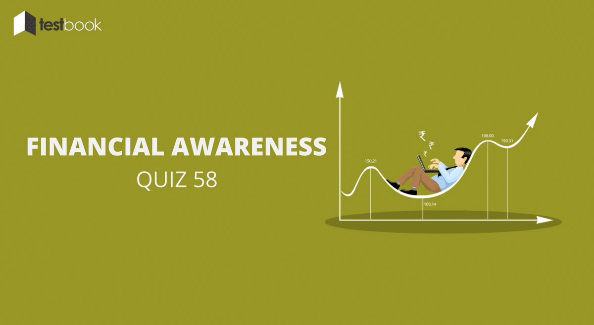 Financial Awareness Quiz 58 for Banking & Other Exams