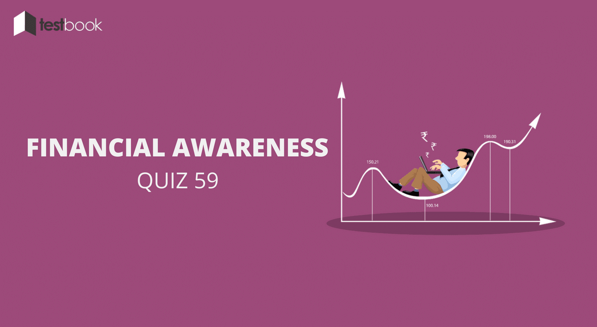 Financial Awareness Quiz 59 for Banking & Other Exams
