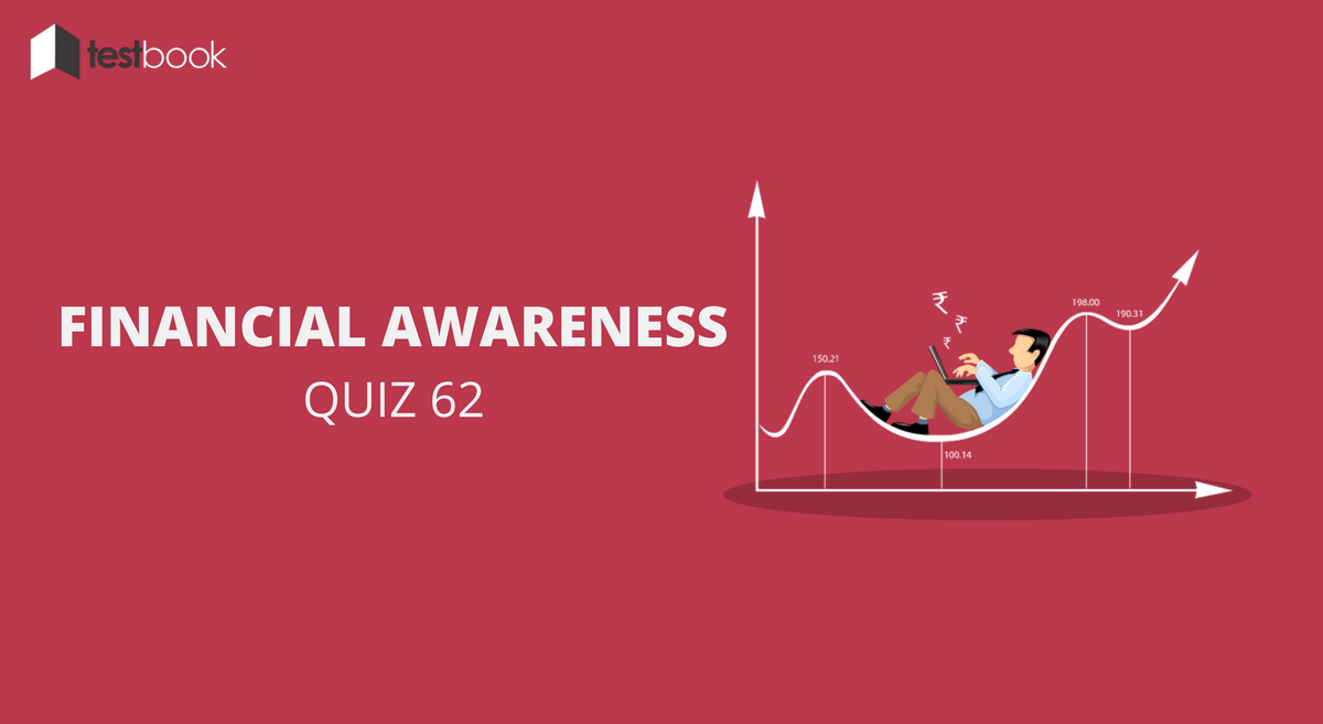 Financial Awareness Quiz 62 for Banking & Other Exams