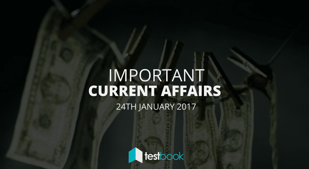 Important Current Affairs 24th January 2017 with PDF