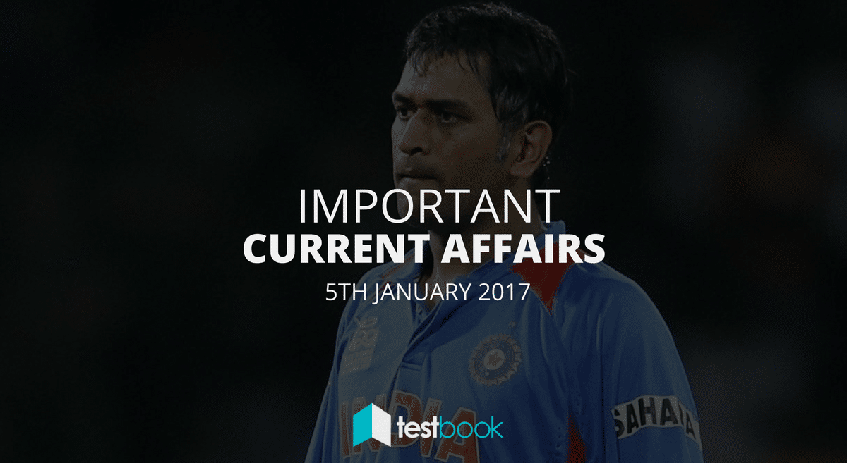 Important Current Affairs 5th January 2017 with PDF