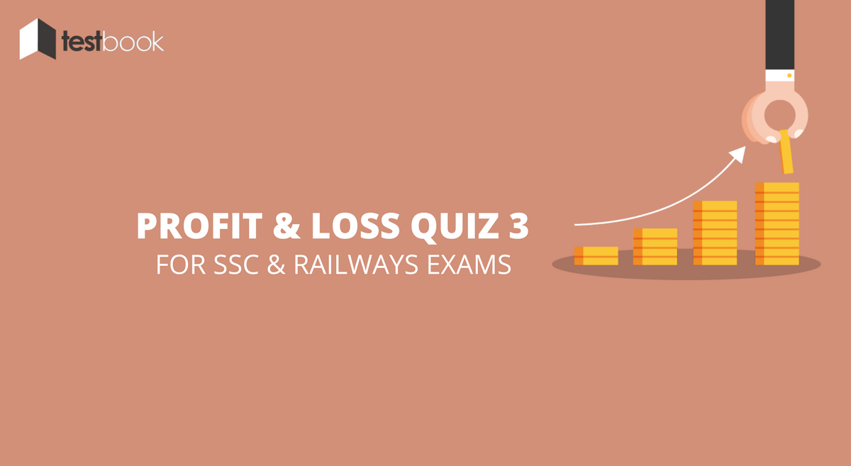Profit and Loss Quiz 3 for SSC, Railways Exams