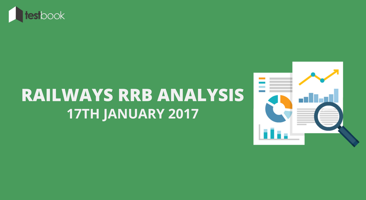 Railways RRB NTPC Mains Analysis 17th January 2017 (All Shifts)