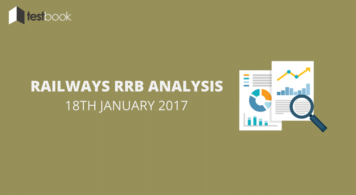 Railways RRB NTPC Mains Analysis 18th January 2017 (All Shifts)