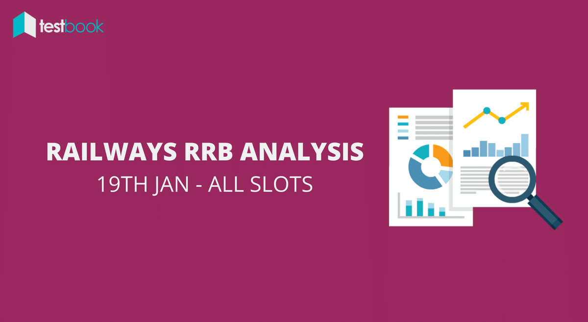 Railways RRB NTPC Mains Analysis 19th January 2017 (All Shifts)
