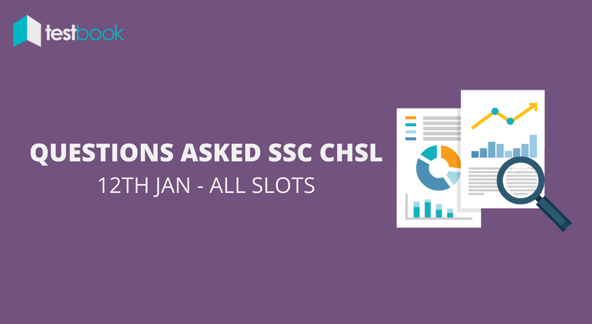 SSC CHSL Questions Asked 12th January 2017 (All Slots)