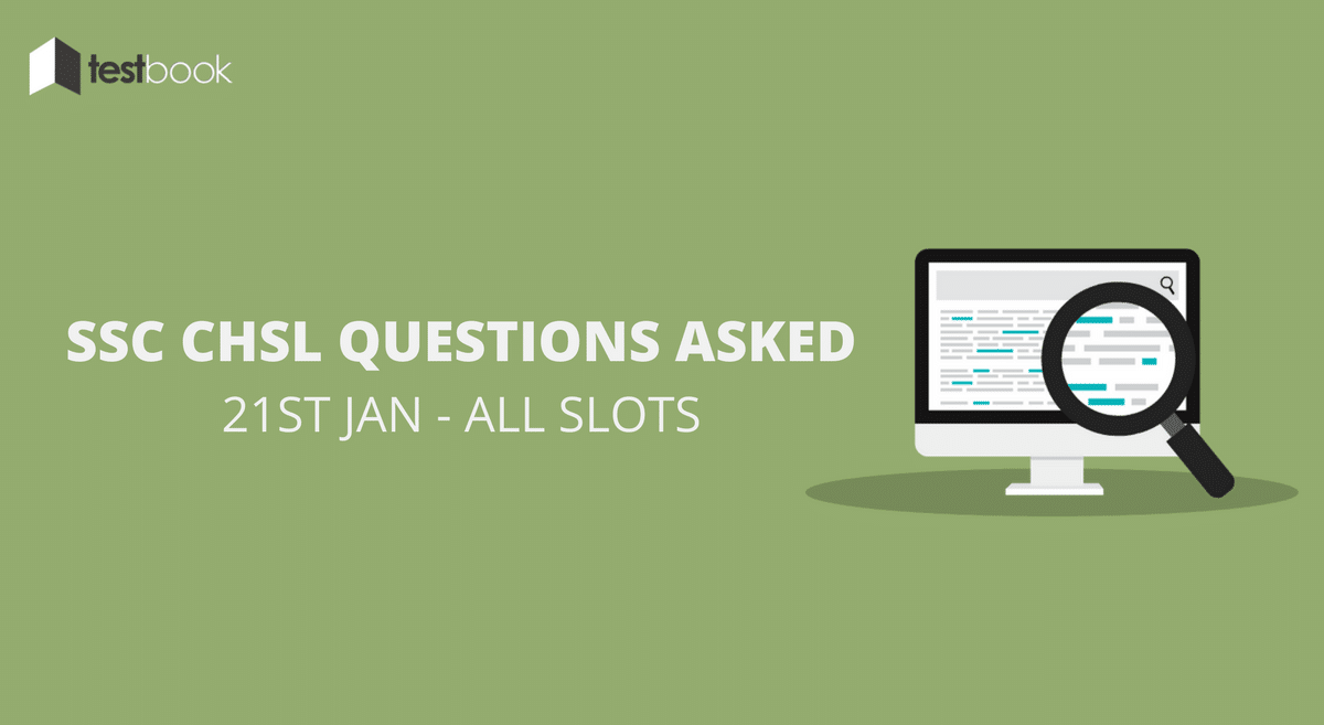SSC CHSL Questions Asked 21st January 2017 (All Slots)