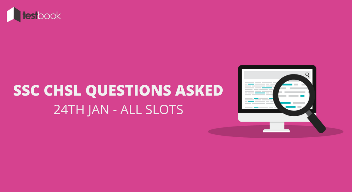 SSC CHSL Questions Asked 24th January 2017 (All Slots)