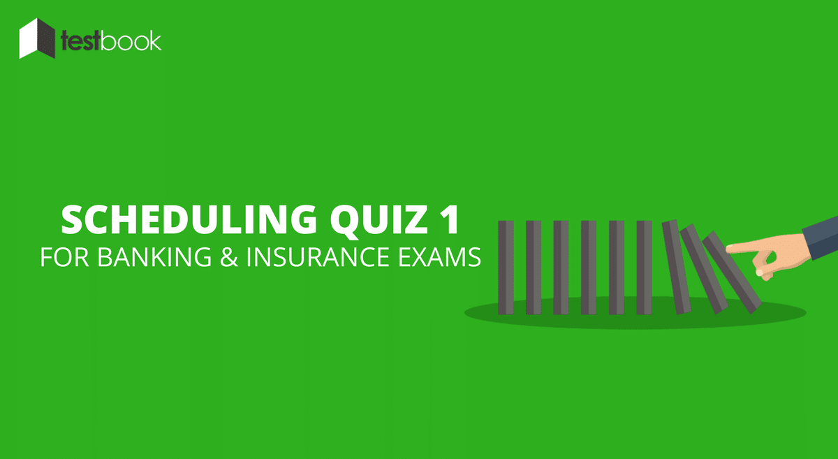 Scheduling Quiz 1 for Banking and Insurance Exams