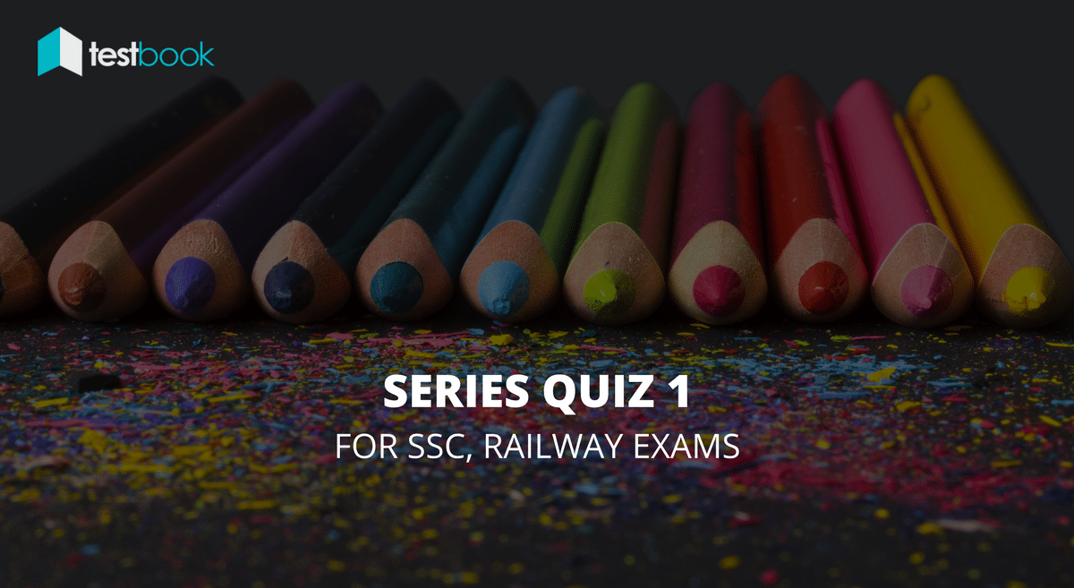 Series Quiz 1 for SSC and Railways Exams
