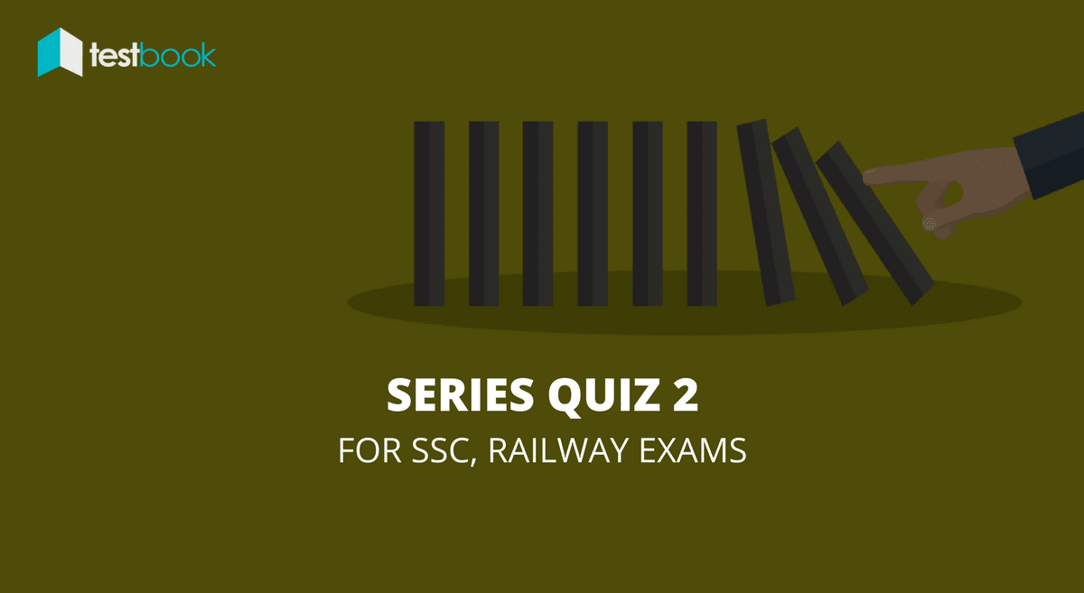 Series Quiz 2 for SSC and Railways Exams
