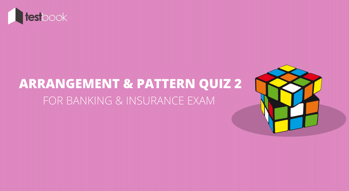 Arrangement and Pattern Quiz 2 for Banking & Insurance