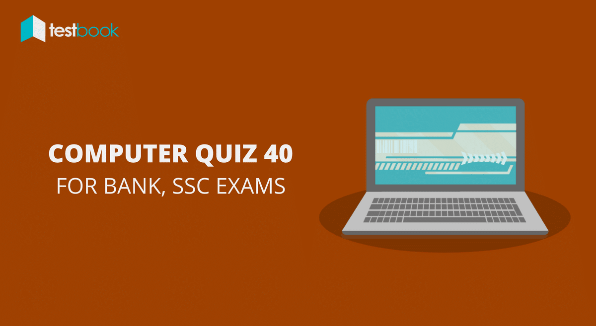 Computer Quiz 40 for Bank, SSC & Other Exams