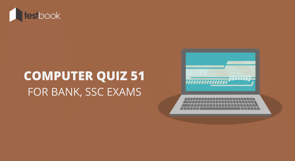 Computer Quiz 51 for Bank, SSC & Other Exams
