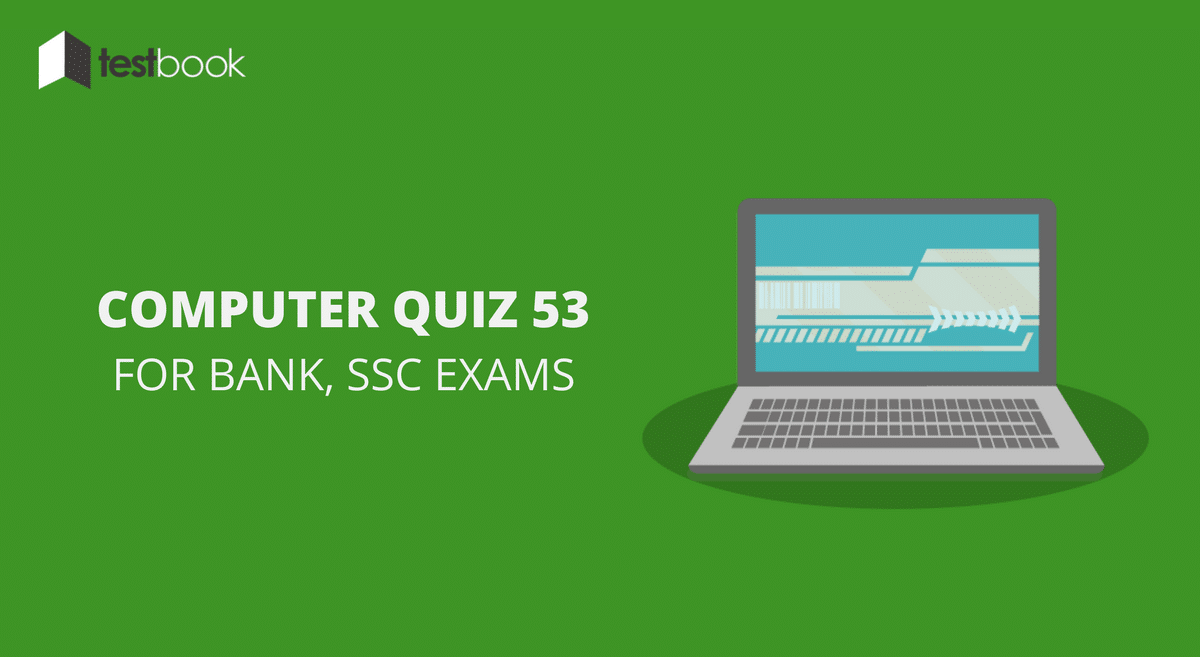 Computer Quiz 53 for Bank, SSC & Other Exams