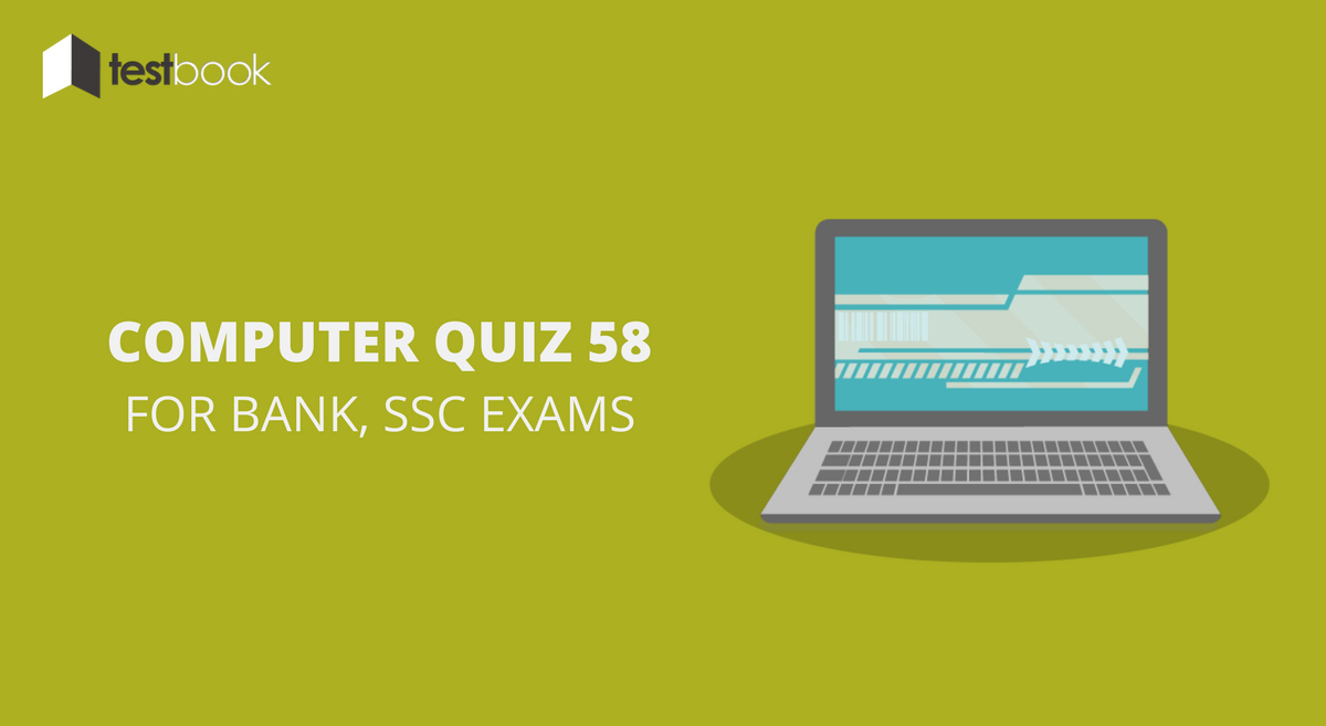 Computer Quiz 58 for Bank, SSC & Other Exams